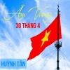 Âm Vang 30 Tháng 4 (Single) - Huỳnh Tân