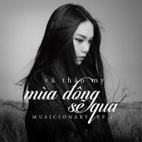 Mùa Đông Sẽ Qua (EP) - Vũ Thảo My