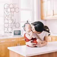 Giọt Nước Mắt Khi Con Chào Đời (Single) - Maya