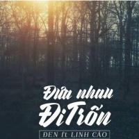 Đưa Nhau Đi Trốn (Single) - Đen, Linh Cáo