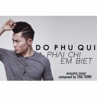 Phải Chi Em Biết (Single) - Đỗ Phú Quí