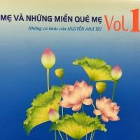Mẹ Và Những Miền Quê Mẹ (Những Ca Khúc Của Nguyễn Anh Trí) (Vol.1) - Nguyễn Anh Trí