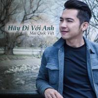Hãy Đi Với Anh (Single) - Mai Quốc Việt