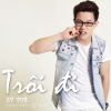 Trôi Đi (Single) - Sỹ Tuệ