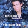 Hãy Nói Một Lời - Cơn Mưa Đêm - Vân Quang Long
