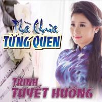 Thà Chưa Từng Quen - Trinh Tuyết Hương