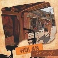 Hội An - Anh Kể Em Nghe - Various Artists