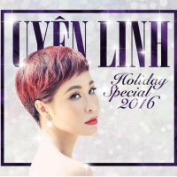 Holiday Special 2016 - Uyên Linh
