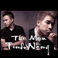 Tình Nồng - The Men