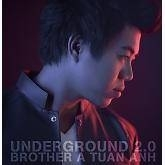 Underground 2.0 - Brother A Tuấn Anh