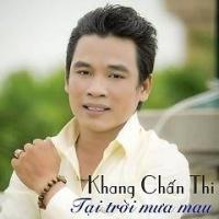Tại Trời Mưa Mau - Khang Chấn Thi