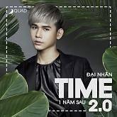 Time 2.0 - 1 Năm Sau - Đại Nhân