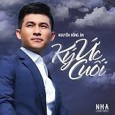 Ký Ức Cuối (Single) - Nguyễn Hồng Ân