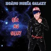 Giấc Mơ Galaxy - Hoàng Nghĩa