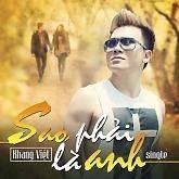 Sao Phải Là Anh (Single) - Khang Việt