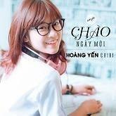Chào Ngày Mới (Single) - Hoàng Yến Chibi