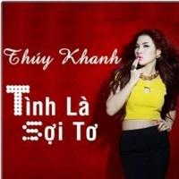 Tình Là Sợi Tơ (Single) - Thúy Khanh