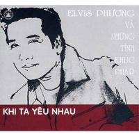 Khi Ta Yêu Nhau (Vol 1) - Elvis Phương