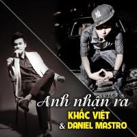 Anh Nhận Ra (Remix Single) - Khắc Việt
