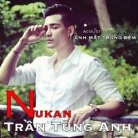 Ánh Mắt Trong Đêm (Acoustic Version) - Nukan Trần Tùng Anh