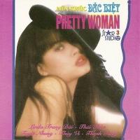 Liên Khúc Đặc Biệt Pretty Woman - Nhiều Ca Sĩ