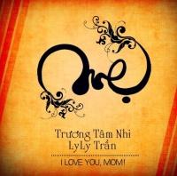Mẹ - Lyly Trần, Trương Tâm Nhi