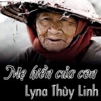 Mẹ Hiền Của Con (Single) - Lyna Thùy Linh