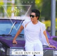 Anh Sẽ Đi - Blue Duy Linh