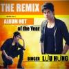 Lưu Hưng The Remix - Lưu Hưng