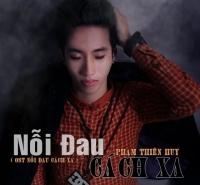Nỗi Đau Cách Xa (Single) - Phạm Thiên Huy
