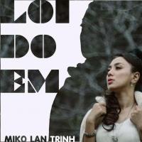 Lỗi Do Em (Single) - Miko Lan Trinh