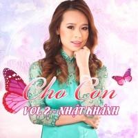 Cho Con (Vol 2) - Nhật Khánh
