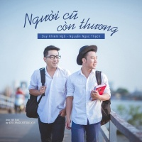 Người Cũ Còn Thương (Single) - Ngô Duy Khiêm