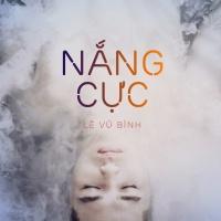 Nắng Cực (Mini Album) - Lê Vũ Bình