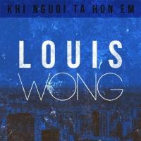 Khi Người Ta Hôn Em (Single) - Vương Khánh (Louis Wong)