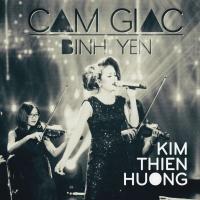 Cảm Giác Bình Yên - Kim Thiên Hương