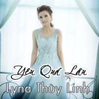 Yêu Quá Lâu - Lyna Thùy Linh