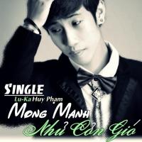 Mong Manh Như Cơn Gió - Phạm Thiên Huy