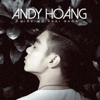 Giấc Mơ Phai Nhòa - Andy Hoàng