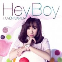 Hey Boy - Huyền Sambi