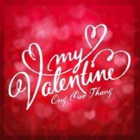 My Valentine - Ông Cao Thắng