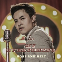 Take My Everything (Single) - Hoài Anh Kiệt