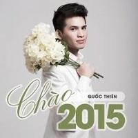 Chào 2015 - Quốc Thiên