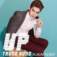 Up Remix - Trung Hưng