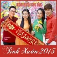 Tình Xuân 2015 - Huỳnh Nguyễn Công Bằng
