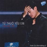 Tình Khúc Anh Bằng 2 - Từ Thuở Yêu Em - Various Artists