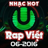 Nhạc Hot Rap Việt Tháng 06/2016 - Various Artists