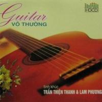 Tình Khúc Trần Thiện Thanh Và Lam Phương Cd1 - Vô Thường