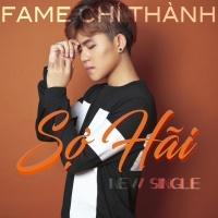 Sợ Hãi (Single) - Fame Chí Thành