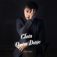 Chưa Quên Được (Single) - Công Nam